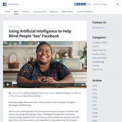 Using Artificial Intelligence to Help Blind People 'See' Facebook
