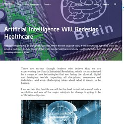 Artificial Intelligence Will Redesign Healthcare - The Medical Futurist