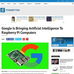 Google Is Bringing Artificial Intelligence To Raspberry Pi Computers