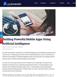 Building Powerful Mobile Apps Using Artificial Intelligence
