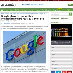 google-plans-use-artificial-intelligence-improve-quality-life-039449