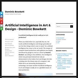 Artificial Intelligence in Art & Design - Dominic Bowkett