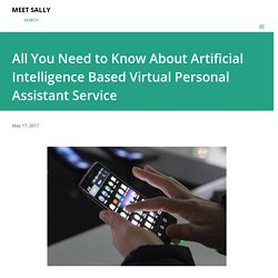 All You Need to Know About Artificial Intelligence Based Virtual Personal Assistant Service