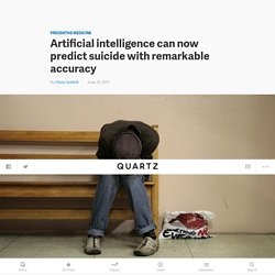 Artificial intelligence to predict suicide risk proved accurate in initial tests — Quartz