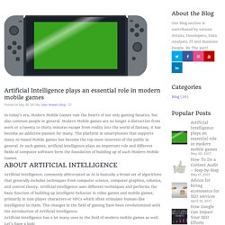 Artificial Intelligence plays an essential role in modern mobile games