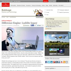 Artificial intelligence: Difference Engine: Luddite legacy