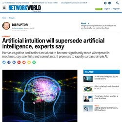 artificial-intuition-will-supersede-artificial-intelligence-experts-say.amp