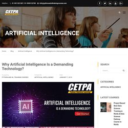 Why Artificial Intelligence Is a Demanding Technology? - Python and Machine Learning Courses
