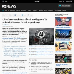 China's research in artificial intelligence 'far outranks' Huawei threat, expert says