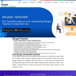 Skugal helps teachers, to manage student smartly with artificial intelligence-enabled software.