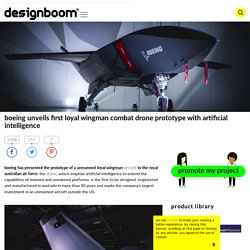 boeing unveils first loyal wingman combat drone prototype with artificial intelligence