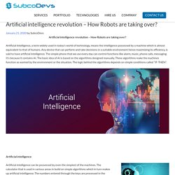 Artificial intelligence revolution - How Robots are taking over?