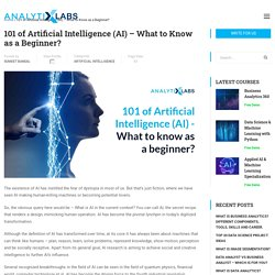 101 of Artificial Intelligence (AI) - What to Know as a Beginner?