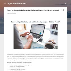 Future of Digital Marketing with Artificial Intelligence (AI) – Bright or Faded?
