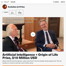 Artificial Intelligence + Origin of Life Prize, $10 Million USD