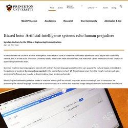 Princeton: Biased bots: Artificial-intelligence systems echo human prejudices