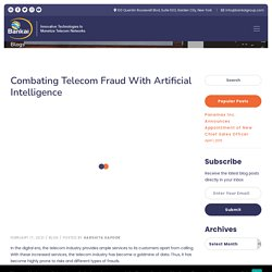 Combating Telecom Fraud with Artificial Intelligence