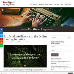 Artificial intelligence in the Online Gaming Industry - RedAlkemi