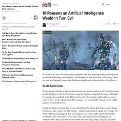 10 Reasons an Artificial Intelligence Wouldn't Turn Evil