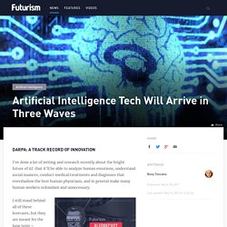 Artificial Intelligence Tech Will Arrive in Three Waves