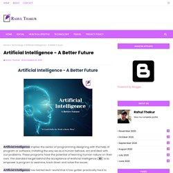 Artificial Intelligence - A Better Future