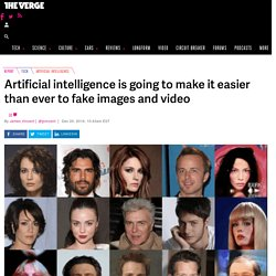 Artificial intelligence is going to make it easier than ever to fake images and video
