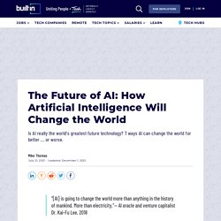 7 Ways An Artificial Intelligence Future Will Change The World