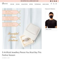 5 Artificial Jewellery Pieces You Must Buy This Festive Season – ORIONZ