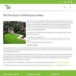 Why the shape of artificial grass matters