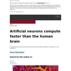 Artificial neurons compute faster than the human brain