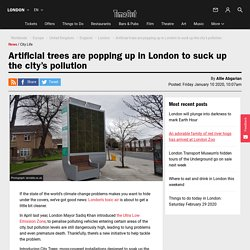 Artificial trees are popping up in London to suck up the city's pollution