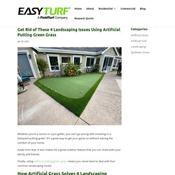 How Artificial Putting Green Grass Gets Rid of Common Landscaping Issues