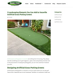 Design Ideas for Artificial Grass Putting Greens in Vacaville