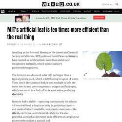 MIT's artificial leaf is ten times more efficient than the real thing... - StumbleUpon