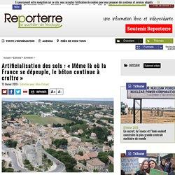 Artificialisation des sols: «Même là où la France sedépeuple, le béton continue à croître»
