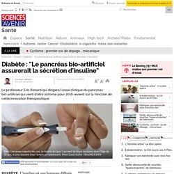 """Diabète : """"Le pancréas bio-artificiel assurerait la sécrétion d'insuline"""""""