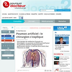Poumon artificiel : le chirurgien s'explique