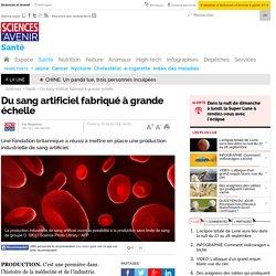 Du sang artificiel fabriqué à grande échelle