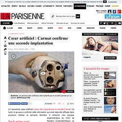Cœur artificiel : Carmat confirme une seconde implantation - La Parisienne