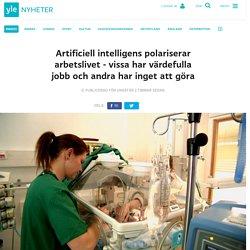 Artificiell intelligens polariserar arbetslivet - vissa har värdefulla jobb och andra har inget att göra