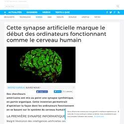 Cette synapse artificielle marque le début des ordinateurs fonctionnant comme le cerveau humain
