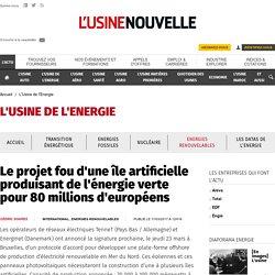 Le projet fou d'une île artificielle produisant de l'énergie verte pour 80 millions d'européens - L'Usine de l'Energie