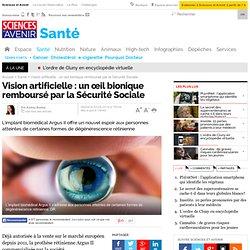 Vision artificielle : un œil bionique remboursé par la Sécurité Sociale