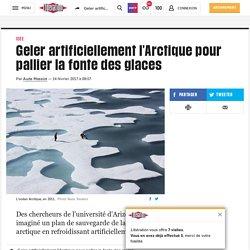 Geler artificiellement l'Arctique pour pallier la fonte des glaces