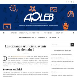 Les organes artificiels, avenir de demain ? - Association de Polytech Lyon des Eleves Ingénieurs en Biomédical