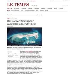 Des îlots artificiels pour conquérir la mer de Chine