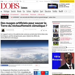 Des nuages artificiels pour sauver la Terre du réchauffement climatique ?