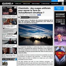 Chemtrails : des nuages artificiels pour sauver la Terre du réchauffement climatique