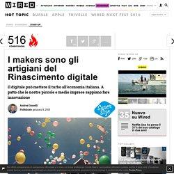 Wired - I makers sono gli artigiani del Rinascimento digitale