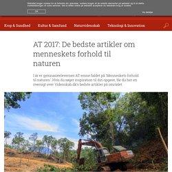 De bedste artikler om menneskets forhold til naturen fra Videnskab.dk (AT17)
